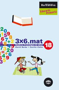 3X6, MATEMÀTIQUES, EDUCACIÓ PRIMÀRIA, CICLE SUPERIOR. QUADERN D´ESTRATÈGIES DE CÀLCUL 18