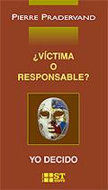 ¿VÍCTIMA O RESPONSABLE? : YO DECIDO