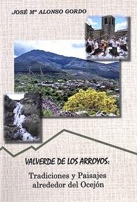 VALVERDE DE LOS ARROYOS: TRADICIONES Y PAISAJES.