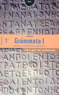 GRÁMMATA I, 1 BACHILLERATO. LIBRO-GUÍA DEL PROFESORADO