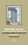 NUEVA YORK, 8:45 A.M. : LA TRAGEDIA DE LAS TORRES GEMELAS Y LA MUERTE DE BIN LADEN : LOS REPORT