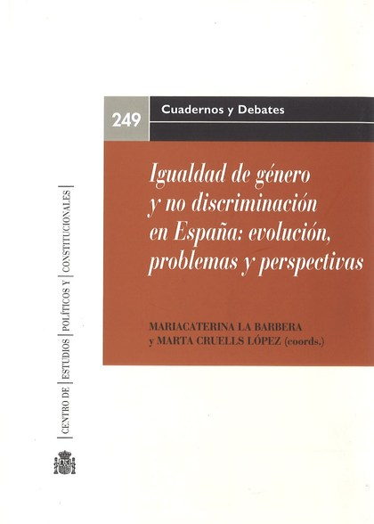 IGUALDAD DE GÉNERO Y NO DISCRIMINACIÓN EN ESPAÑA: EVOLUCIÓN PROBLEMAS Y PERSPECT