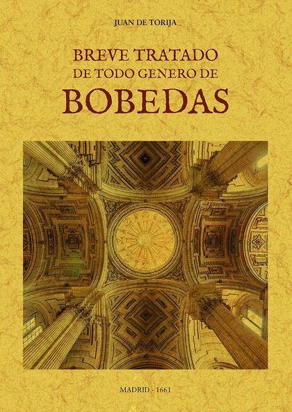 BREVE TRATADO DE TODO GENERO DE BÓBEDAS.