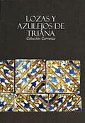 LOZAS Y AZULEJOS DE TRIANA : COLECCIÓN CARRANZA