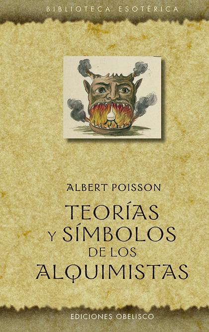 TEORÍAS Y SÍMBOLOS DE LOS ALQUIMISTAS.