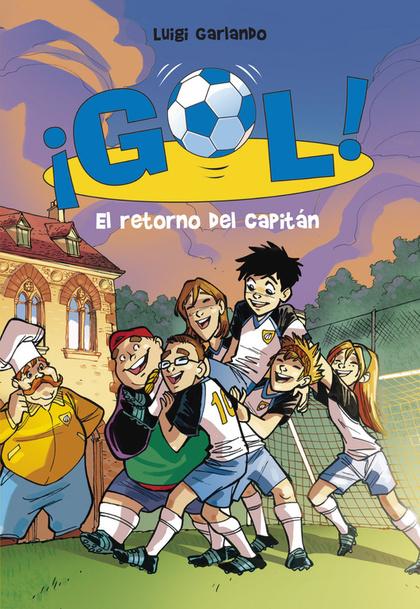 EL RETORNO DEL CAPITÁN (SERIE ¡GOL! 9).