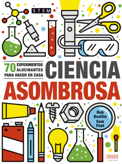 CIENCIA ASOMBROSA 70 EXPERIMENTOS ALUCINANTES PARA HACER E