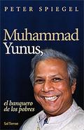 MUHAMMADA YUNUS: EL BANQUERO DE LOS POBRES