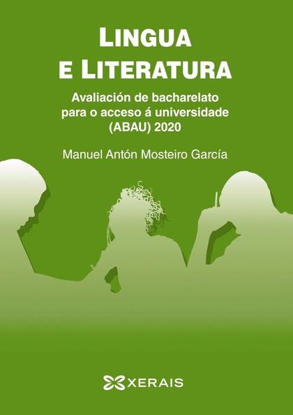 ABAU 2020. LINGUA E LITERATURA. AVALIACIÓN DE BACHARELATO PARA O ACCESO Á UNIVER