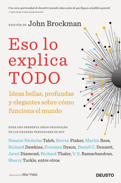 ESO LO EXPLICA TODO. IDEAS BELLAS, PROFUNDAS Y ELEGANTES SOBRE CÓMO FUNCIONA EL MUNDO