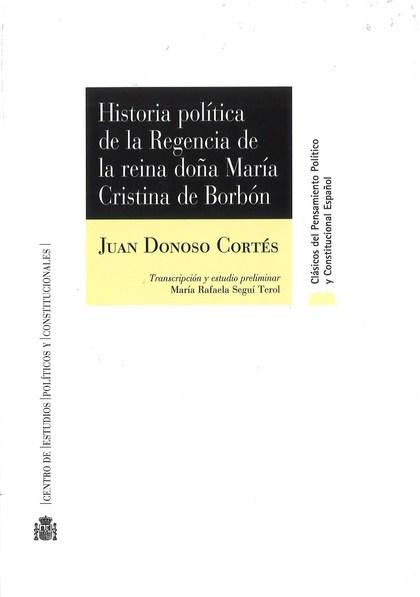 HISTORIA POLÍTICA DE LA REGENCIA DE LA REINA DOÑA