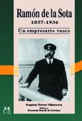 RAMÓN DE LA SOTA Y LLANO, 1857-1936: UN EMPRESARIO VASCO