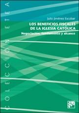 LOS BENEFICIOS FISCALES DE LA IGLESIA CATÓLICA: NEGOCIACIÓN, FUNDAMENT