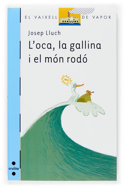 L´OCA, LA GALLINA I EL MÓN RODÓ