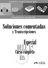 ESPECIAL DELE A2. CURSO COMPLETO. SOLUCIONES COMENTADAS Y TRANSCRIPCIONES. EDICI.