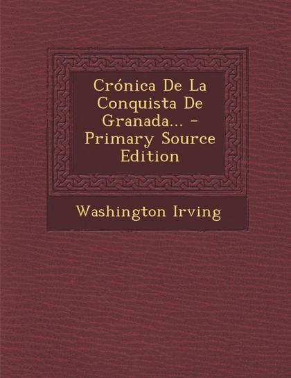 CRÓNICA DE LA CONQUISTA DE GRANADA...