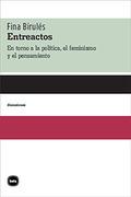 ENTREACTOS. EN TORNO A LA POLÍTICA, EL FEMINISMO Y EL PENSAMIENTO