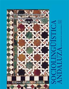 SOCIOLINGÜÍSTICA ANDALUZA 11. ANÁLISIS ESTADÍSTICO-SOCIOLÓGICO DE LOS COMPORTAMIENTOS LINGÜÍSTI