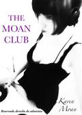 THE MOAN CLUB