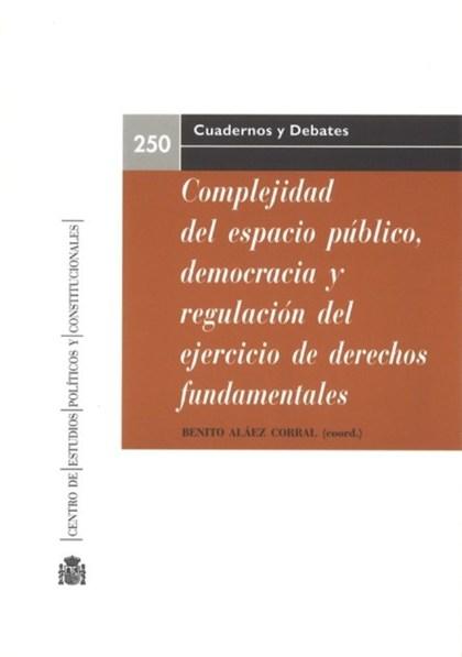 COMPLEJIDAD DEL ESPACIO PÚBLICO, DEMOCRACIA Y REGU