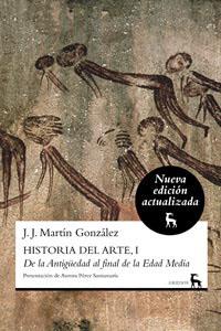 HISTORIA DEL ARTE, I. DE LA ANTIGÜEDAD AL FINAL DE LA EDAD MEDIA