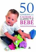 50 CONSEJOS PARA CALMAR EL LLANTO DE TU BEBÉ
