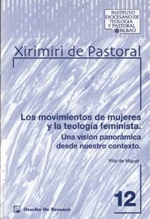 LOS MOVIMIENTOS DE MUJERES Y LA TEOLOGÍA FEMINISTA: UNA VISIÓN PANORÁM