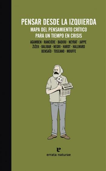PENSAR DESDE LA IZQUIERDA : MAPA DEL PENSAMIENTO CRÍTICO PARA UN TIEMPO DE CRISIS