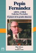 PEPÍN FERNÁNDEZ 1891-1982, GALERIAS PRECIADOS, EL PIONERO DE LOS GRAND