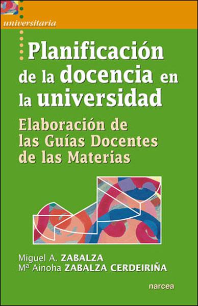 PLANIFICACIÓN DE LA DOCENCIA EN LA UNIVERSIDAD : ELABORACIÓN DE LAS GUÍAS DOCENTES DE LAS MATER