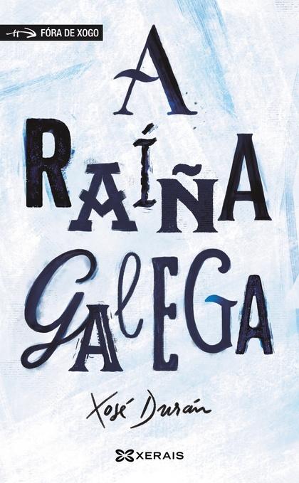 A RAÍÑA GALEGA.