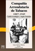 LA COMPAÑIA ARREDATARIA DE TABACOS 1887-1945, CAMBIO TECNOLÓGICO Y EMP