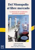 HISTORIA DEL PETRÓLEO EN ESPAÑA: DEL MONOPOLIO A REPSOL YPF