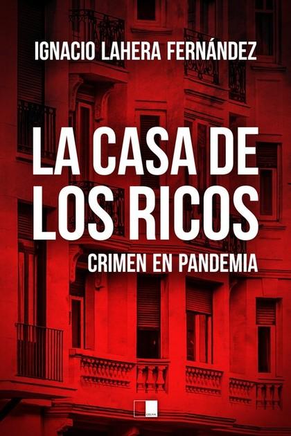 LA CASA DE LOS RICOS. CRIMEN EN PANDEMIA