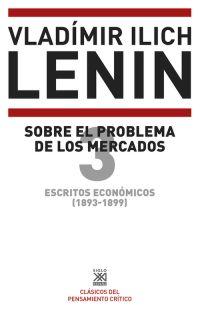 ESCRITOS ECONOMICOS 3 SOBRE EL PROBLEMA DE LOS MERCADOS.