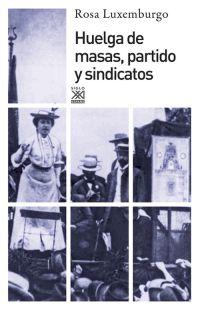HUELGA DE MASAS, PARTIDO Y SINDICATOS.
