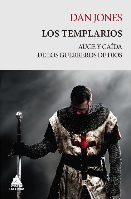LOS TEMPLARIOS                                                                  AUGE Y CAÍDA DE