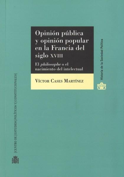 OPINIÓN PÚBLICA Y OPINIÓN POPULAR EN LA FRANCIA DEL S. XVIII. EL PHILOSOPHE O EL.