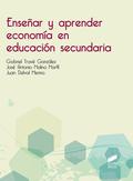 ENSEÑAR Y APRENDER ECONOMÍA EN EDUCACIÓN SECUNDARIA.