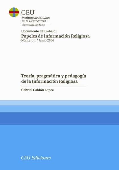 TEORÍA, PRAGMÁTICA Y PEDAGOGÍA DE LA INFORMACIÓN RELIGIOSA