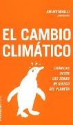 EL CAMBIO CLIMÁTICO: CRÓNICAS DESDE LAS ZONAS DE RIESGO DEL PLANETA