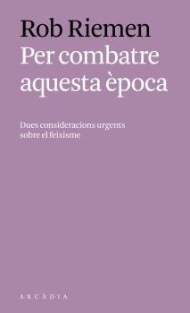 PER COMBATRE AQUESTA EPOCA                                                      DUES CONSIDERAC