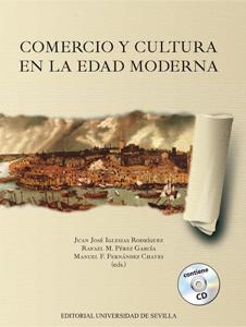 COMERCIO Y CULTURA EN LA EDAD MODERNA : XIIIª REUNIÓN CIENTÍFICA DE LA FUNDACIÓN ESPAÑOLA DE HI