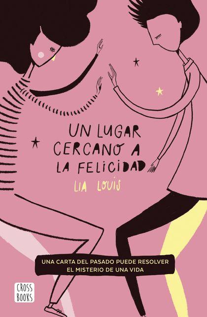 Un lugar cercano a la felicidad (Edición española)