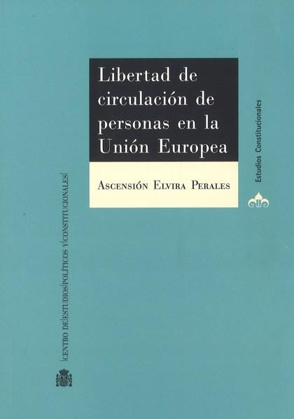 LIBERTAD DE CIRCULACIÓN DE PERSONAS EN LA UNIÓN EUROPEA. LÍMITES POR RAZÓN DE OR.