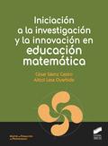 INICIACIÓN A LA INVESTIGACIÓN Y LA INNOVACIÓN EN EDUCACIÓN MATEMÁTICA.