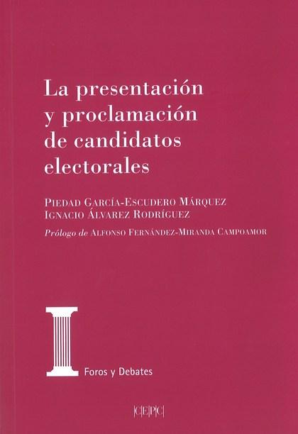 LA PRESENTACIÓN Y PROCLAMACIÓN DE LOS CANDIDATOS ELECTORALES