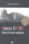 NAVARRA, 1510-1513 : DIARIO DE UNA CONQUISTA