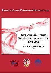 BIBLIOGRAFÍA SOBRE PROPIEDAD INTELECTUAL, 2001-2011