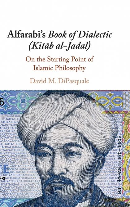 ALFARABIS BOOK OF DIALECTIC (KITB AL-JADAL)